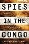 Spies in the Congo: America's Atomic...
