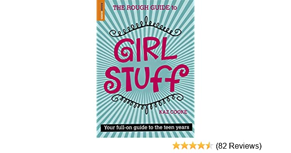 the rough guide to girl stuff amazon co uk kaz cooke rh amazon co uk 4x4 Rough Stuff Bicycle Rough Stuff