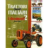 Trattori classici italiani. Ediz. illustrata. I documenti (Vol. 2)