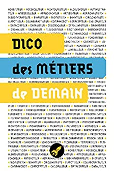 DICO DES MÉTIERS DE DEMAIN: LES 100 MÉTIERS DU FUTUR par [Paucot, Anne-Caroline]