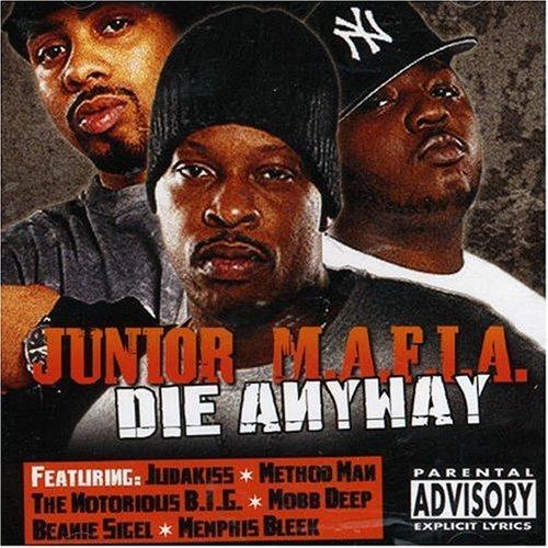 Die Anyway by Junior Mafia