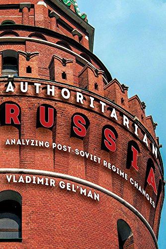 Authoritarian Russia (Pitt Series in Russian and East European Studies) -
