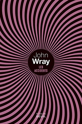 Les Accidents par John Wray