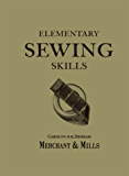 Elementary Sewing Skills: Do it once, do it well