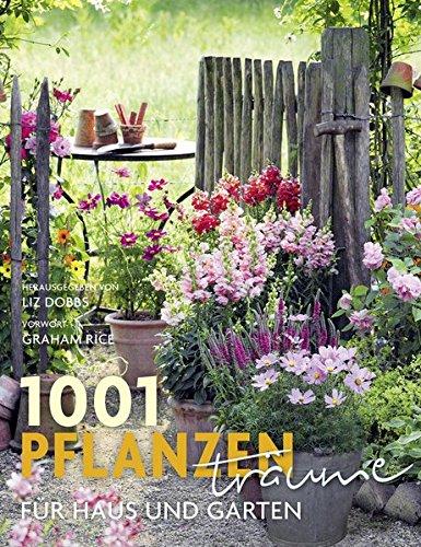 1001 Pflanzenträume für Haus und...