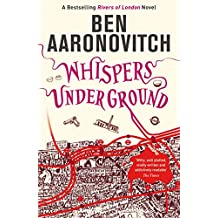Whispers Under Ground: The Third Rivers of London novel (A Rivers of London novel Book 3) (English Edition)
