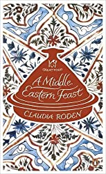 A Middle Eastern Feast (Penguin Great Food) by Claudia Roden (2011-04-07)