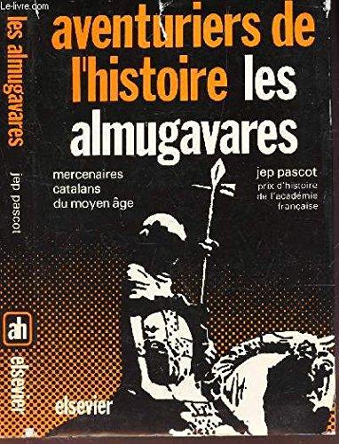 Les Almugavares - Mercenaires catalans du Moyen Age ( 1302 - 1388 ) par PASCOT JEP