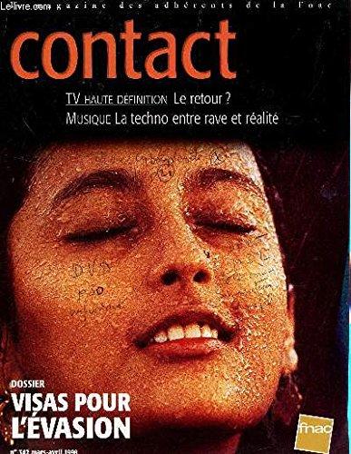 CONTACT - MAGAZINE DES ADHERENTS E LA FNAC / N°342 - MARS-AVRIL 1998 / TV HAUTE DEFINITION, LE RETOUR? / MUSIQUE: TECHNO ENTRE RAVE ET REALITE / DOSSIER; VISAS POUR L'EVASION...