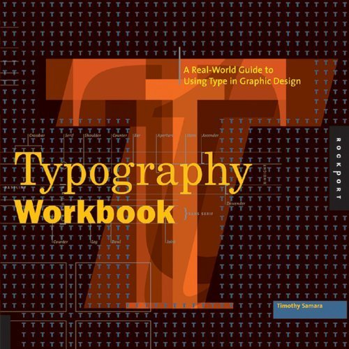 Typography Workbook: A Real-World Guide to Using Type in Graphic Design by Samara, Timothy (2006) Paperback