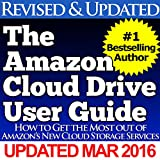 The Amazon Cloud Drive User Guide: How to get the most out of Amazon's new Cloud Drive services (English Edition)