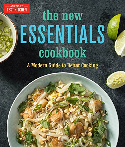 The New Essentials Cookbook: A Modern Guide to Better Cooking (Americas Test Kitchen)