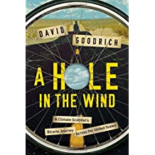 Hole in the Wind - A Climate Scientist`s Bicycle Journey Acr
