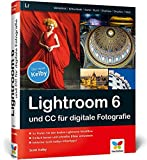 Lightroom 6 und CC für digitale Fotografie - Scott Kelby