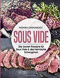 Produkt-Bild: Sous Vide: Die besten Rezepte für Sous Vide & das heimisch Schongaren