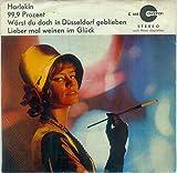 Waerst du doch in Duesseldorf geblieben   99,9 Prozent   Harlekin   Lieber mal weinen im Glueck   Stereo   45 Umin.   7 Vinyl Nr. C 461 mit