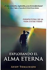 Explorando El Alma Eterna - Perspectivas de La Vida Entre Vidas Paperback