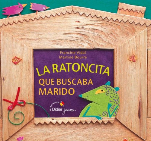 La ratoncita que buscaba marido: La souris qui cherchait un mari (version espagnole) par Francine Vidal
