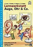 Lernwerkstatt Auge, Ohr & Co.: Kopiervorlagen für die 3./4. Klasse (Lernwerkstatt Sachunterricht)