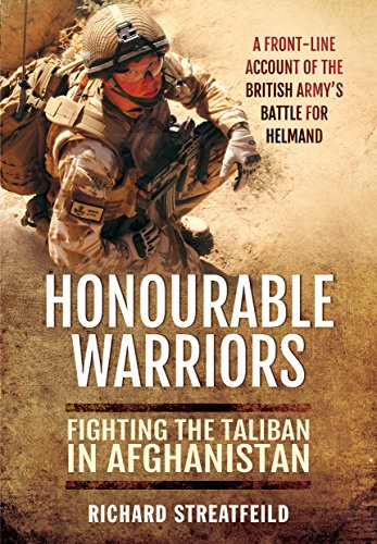 Honourable Warriors: Fighting the Taliban in Afghanistan - A Front-Line Account of the British Army's Battle for Helmand (Front-line-führer)