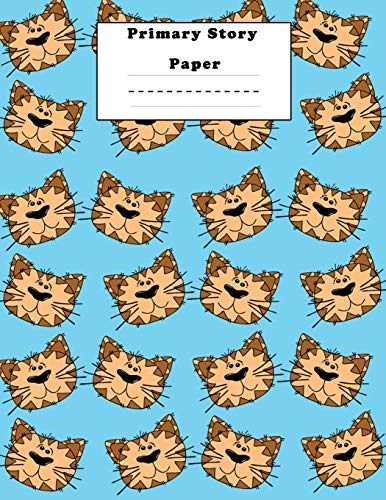 Primary Story paper: Story Paper A Draw and Write Journal, Elementary Primary Notebook with picture space and primary writing lines. funny cute cat pattern