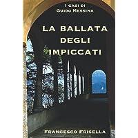La ballata degli impiccati: I casi di Guido Messina Vol 2