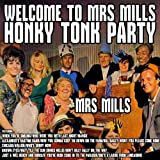 Welcome to Mrs Mills Honky Tonk Party