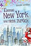 Einmal New York und nicht zurück von Sarah Linday