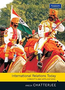 International Relations Today: Concepts and Applications by [Chatterjee, Aneek]