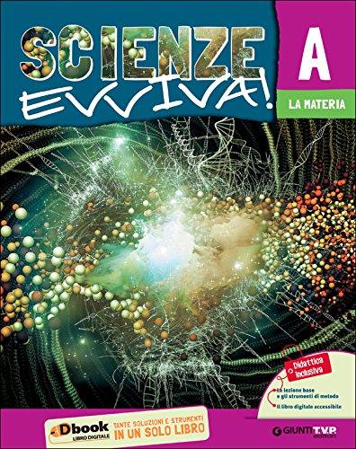 Scienze evviva. Le scienze con metodo. Ediz. tematica. Per la Scuola media. Con e-book. Con espansione online