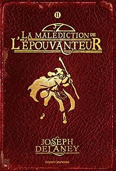 L'Épouvanteur, Tome 02 : La malédiction de l'Épouvanteur (French Edition) by [Delaney, Joseph, Delval, Marie-Hélène]