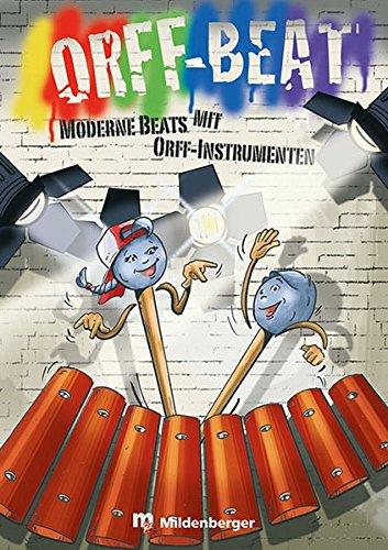 Preisvergleich Produktbild Orff Beat - Kopiervorlagen: Moderne Beats mit Orff-Instrumenten - Klasse 3 bis 6