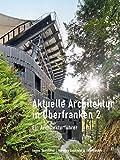 Aktuelle Architektur in Oberfranken 2 - Enrico Santifaller