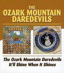The Ozark Mountain Daredevils/ It'll Shine When it Shines