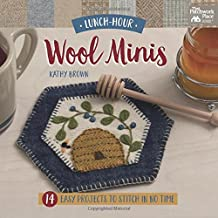 Lunch-Hour Wool Minis: 14 Easy Projects to Stitch in No Time (Lunchhour Crafts)