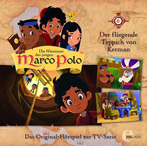 Die Abenteuer des jungen Marco Polo: Der fliegende Teppich von Kerman - Das Original-Hörspiel zur TV-Serie, Folge 6 (Tv-teppich)