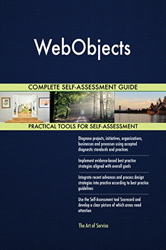 WebObjects All-Inclusive Self-Assessment - More than 710 Success Criteria, Instant Visual Insights, Comprehensive Spreadsheet Dashboard, Auto-Prioritized for Quick Results