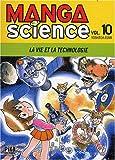 Manga Science, Tome 10 - La vie et la technologie