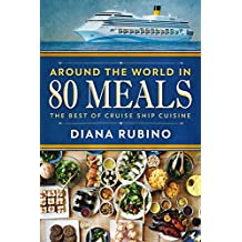 Around The World In 80 Meals: The Best of Cruise Ship Cuisine (English Edition)