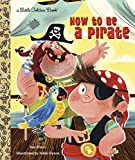 Best Golden Books Book Toddlers - How to be a Pirate (Little Golden Book) Review