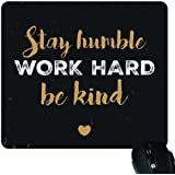 TheYaYaCafe Stay Humble Work Hard Motivational Quote Printed Mouse Pad for Computer, PC, Laptop