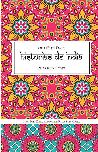 otro Post Data, Historias de India por Pilar Ruiz Costa