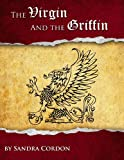 The Virgin and the Griffin by Sandra Cordon front cover