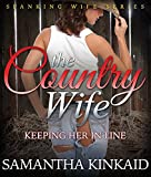 The Country Wife: Keeping Her in Line (Spanking Wife Series) (English Edition)