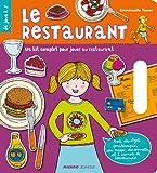 Telecharger Livres Le restaurant Un kit complet pour jouer au restaurant (PDF,EPUB,MOBI) gratuits en Francaise