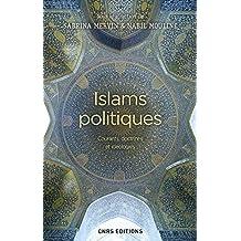 Islams politiques. Courants, doctrines et idéologies