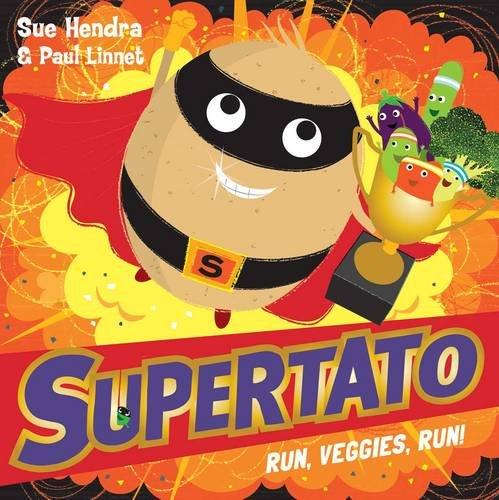 Supertato Run Veggies Run por Sue Hendra
