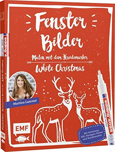 Fensterbilder malen mit dem Kreidemarker – White Christmas: Mit Anleitung, XXL-Vorlagen-Poster und Kreidemarker