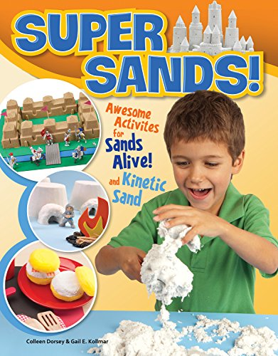 Super Sands: Awesome Activities for Sands Alive & Kinetic Sands por Colleen Dorsey