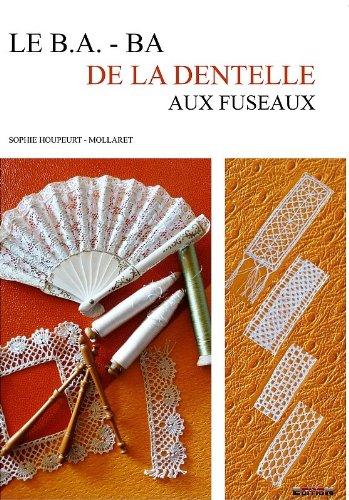 Le B.a. - Ba de la Dentelle aux Fuseaux par SOPHIE HOUPEURT-M.